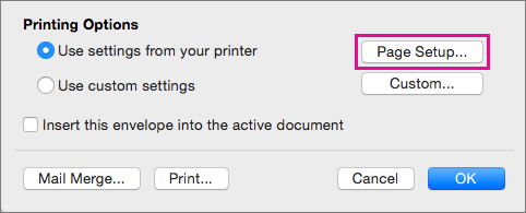 Click Page Setup to select an envelope size and layout from configurations supplied by your printer.