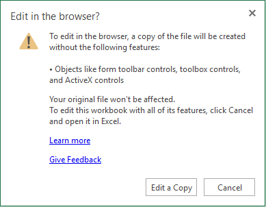 To edit in the browser, a copy of the file will be created without the following features. To edit this workbook with all of its features, click Cancel and open it in Excel.