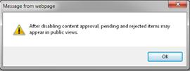 Warning message that appears when No is selected in the Content Approval section of the Versoning Settings dialog box