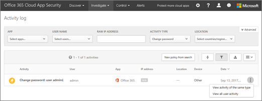 In Office 365 Cloud App Security, choose Investigate > Activity log.