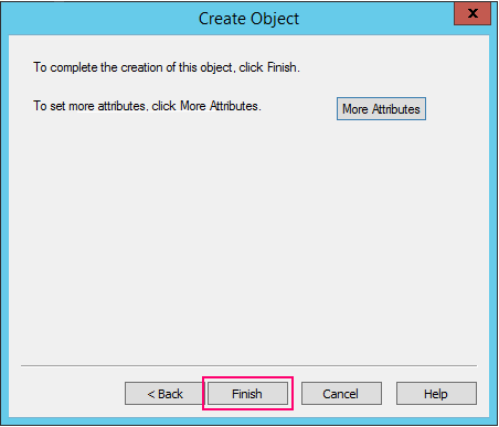 """Screenshot that shows selecting """"Finish"""" in the Create Object window."""