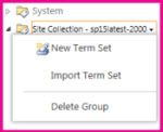 Term Store Management tool has level-appropriate menus at each level of hierarchy
