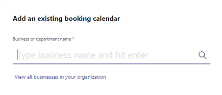 Add an existing booking calendar. Type a business name and hit enter to search.
