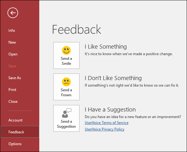 Click File > Feedback to tell Microsoft if you have comments or suggestions about Access