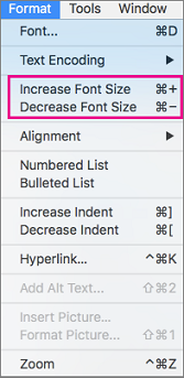 On the Format menu select Increase Font Size or Decrease Font Size