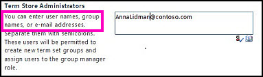 Term Store Administrators text box of the SharePoint Administration Center. In this box, you can type the name of the person you want to add as an administrator.