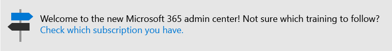 Select or click this label if you want to check whether you have Office 365 or Microsoft 365. Follow the training for the subscripton that you have.