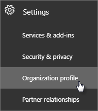 In the admin center, navigate to Settings and then Organization profile.