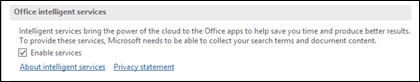 Go to File > Options > General to enable or disable Intelligent Services