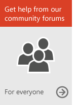 Get help from our community forums (for everyone)