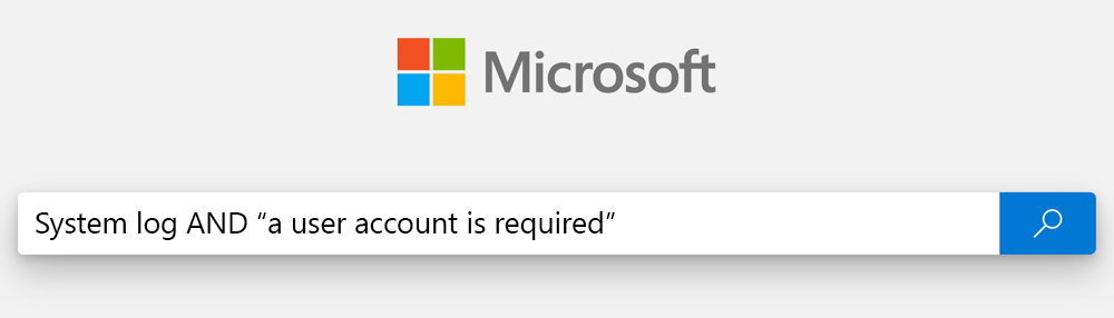 """System log AND """"a user account is required"""""""