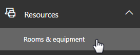 Go to Office 365 resources and select Rooms and equipment