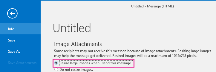 By clicking this option, you can have Outlook resize images when they're sent.