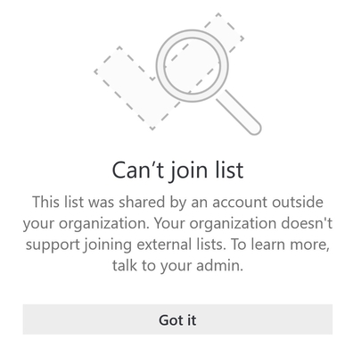 "Error message in Microsoft To Do that says ""Can't join list. This list was shared by an account outside your organization. Your organization doesn't support joining external lists. To learn more, talk to your admin."""