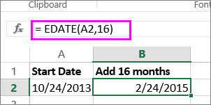 use EDATE formula to add months to a date