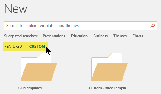 Tabs appear under the Search box if custom locations have been defined for storing templates