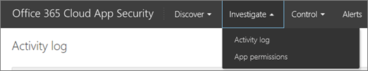 In the O365 CAS portal, choose Investigate.