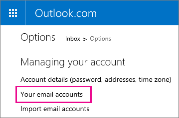 Under Managing your account, choose Your email accounts.