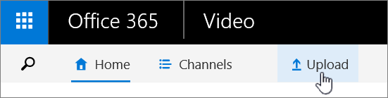 Office 365 Video command bar with Upload highlighted.