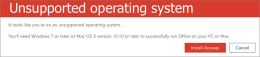 Unsupported Operating System error indicates you can't install Office on your current device