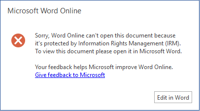 Sorry, Word Online can't open this document because it's protected by Information Rights Management (IRM). To view this document please open it in Microsoft Word.