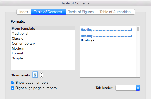 In the table of Contents dialog box, on the Table of Contents tab, select settings for your document's table of contents.