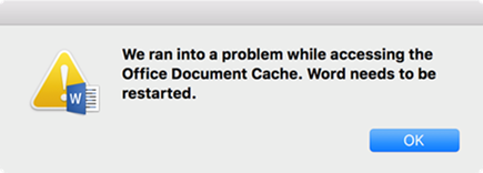 """We ran into a problem while accessing the Office Document Cache. Word needs to be restarted"" error message."