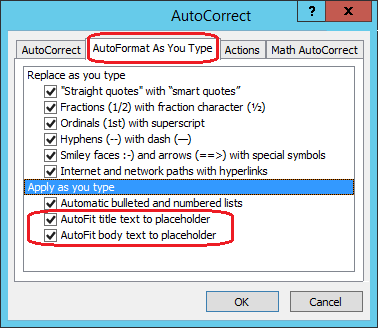 in PowerPoint Options, there are AutoFit options for text in placeholders.