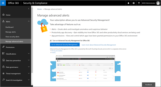 In the Security & Compliance Center, choose Alerts > Manage advanced alerts > Go to Advanced Security Management