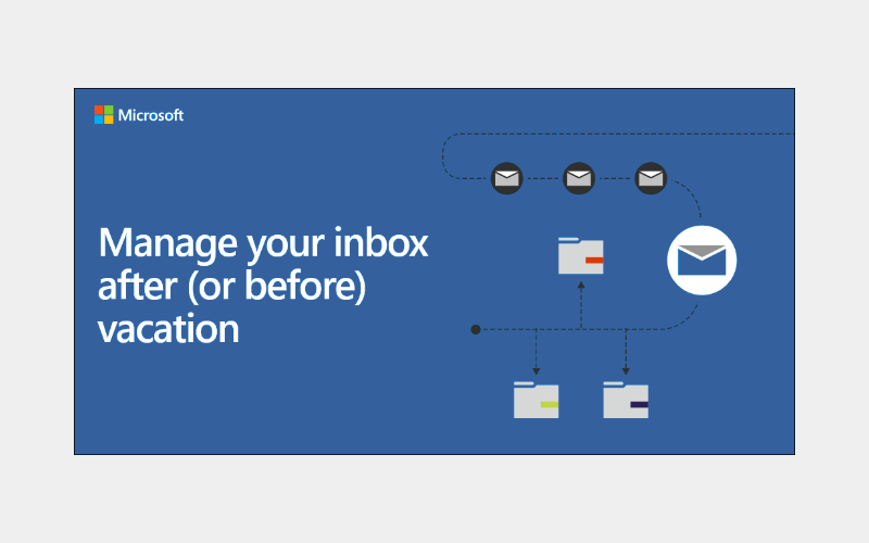 Manage your email before and after time away from the office.