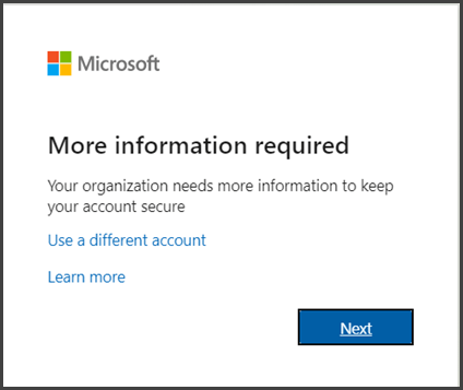 A dialog box telling you that more information is required to complete your sign-in