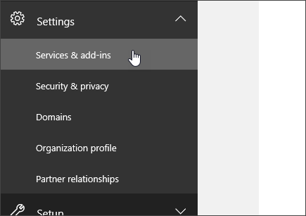 Sign in to Office 365, go to the Office 365 admin center, go to Settings, and then choose Services & add-ins.
