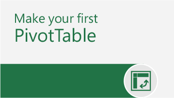 Make your first PivotTable