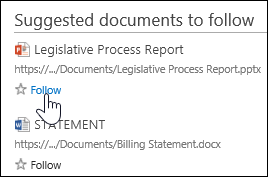 Select Follow under any suggested document to add it to your Followed Documents list in Office 365.