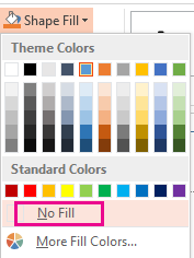 On the Shape Fill menu, select No Fill.