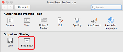 In the PowerPoint Preferences dialog box, under Output and Sharing, click Slide Show.
