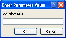 "Shows an example of an unexpected Enter Parameter Value dialog box, with an identifier labeled ""SomeIdentifier"", a field in which to enter a value, and  OK and Cancel buttons."