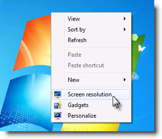 Right-click any empty area of your desktop, and then click Screen resolution.