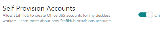 Self-Provision Accounts toggle switch, which enables StaffHub to create Office 365 accounts