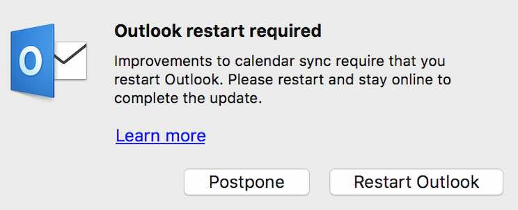 Improvements to calendar sync requires that you restart Outlook. Please restart and stay online to complete the update.