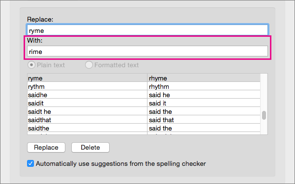 Select an item in the AutoCorrect list to change its replacement text in the With box.