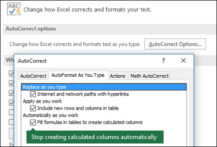 "Turn off calculated table columns from File > Options > Proofing Tools > AutoCorrect Options > Uncheck ""Fill formulas in tables to create calculated columns""."
