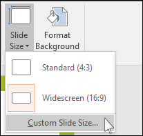 On the Design tab of the Ribbon, select Slide Size and then select Custom Slide Size.