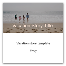 Vacation story template in Sway