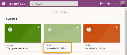 """When you work offline, a list that isn't synced to your device is labeled """"unavailable"""" because you can't open it."""