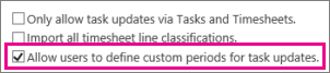 Allow users to define custom periods for task updates