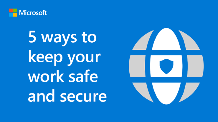 5 ways to keep your work safe and secure infographic
