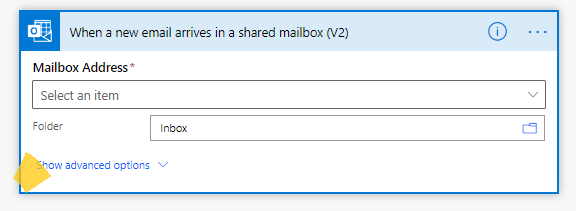 Power Automate - When a new email arrives in shared mailbox (v2) - Show Advanced Options