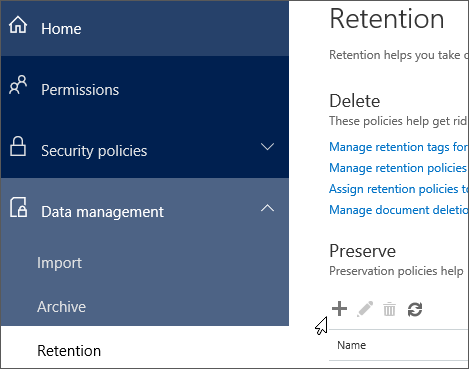 Use the Add command on the Retention page to create a preservation policy