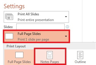 In the Print pane, cllick Full Page Slides, and select Notes Pages from the Print Layout list.